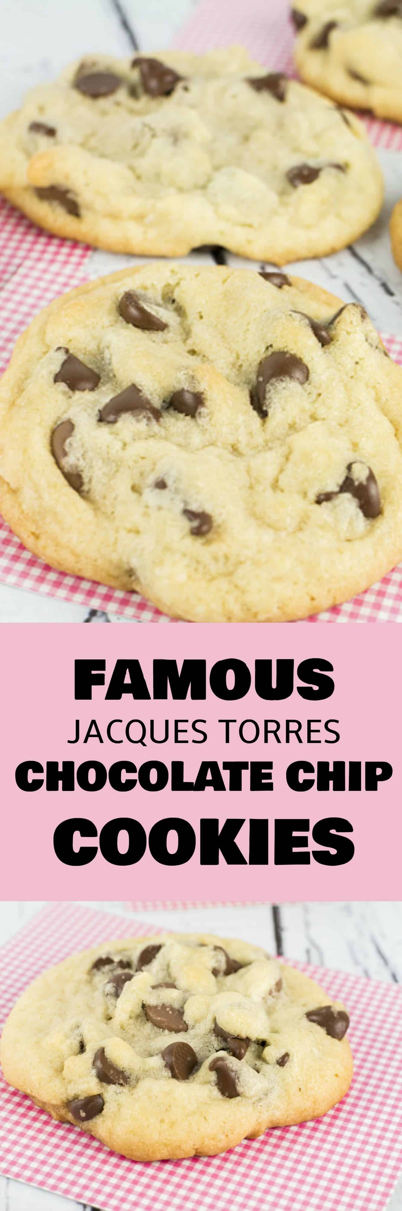 Recipe for Jacques Torres Chocolate Chip Cookies! With this easy recipe you only need to chill the dough for 30 minutes!  These are the best chocolate chip cookies ever!