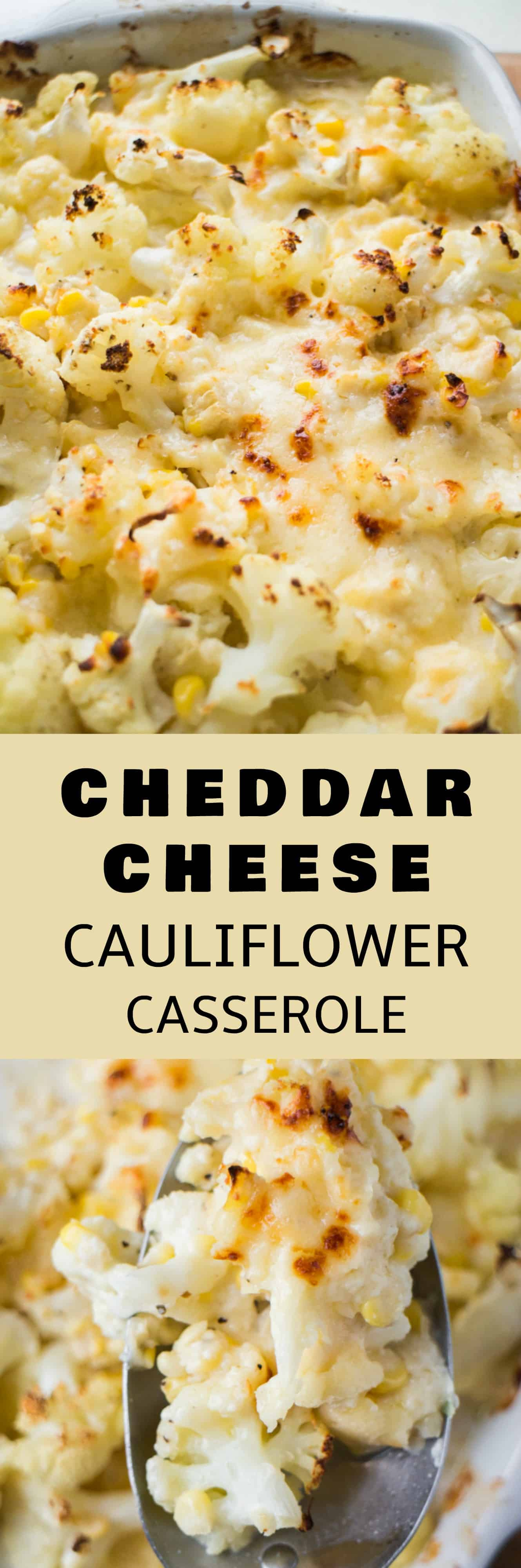 BAKED Cheddar Cheese Cauliflower Casserole recipe! It's vegetarian and loaded with cauliflower and corn! This easy to make low carb, keto casserole can be either a side dish or a main dish!
