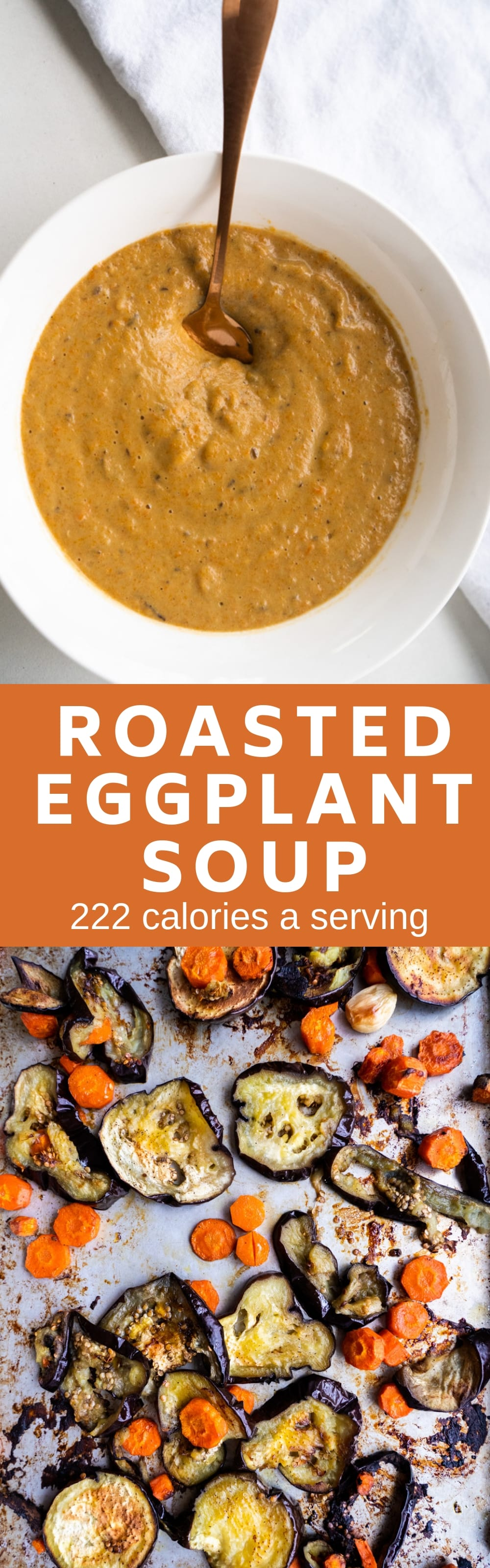 Roasted Eggplant Soup recipe made with eggplant, carrots and garlic. This creamy healthy soup is easy to make and only 222 calories a serving. It's one of my family's favorite suppers!Recipe is vegetarian and can easily be made vegan.