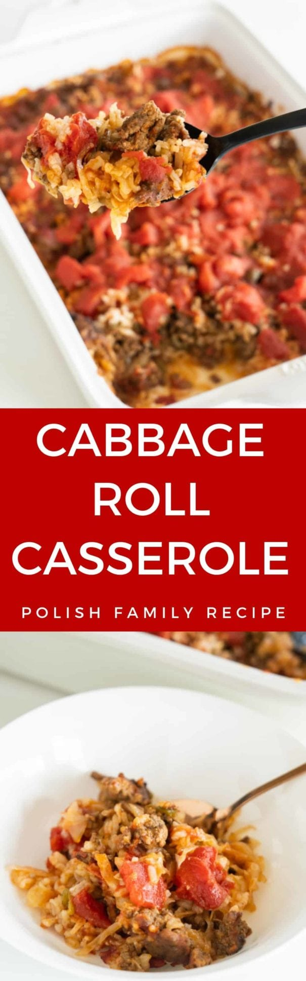Cabbage Roll Casserole has all the same flavor as classic baked cabbage rolls, but with way less work! This unstuffed cabbage roll casserole combines layers of meat, rice, tomatoes and cabbage for an easy adaptation of the classic cabbage roll that is perfect for a busy weeknight meal! Enjoy this traditional Polish food recipe!