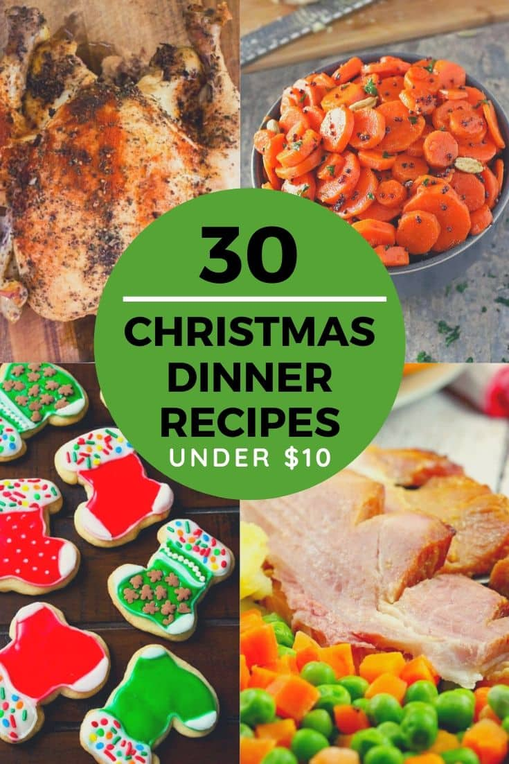Collection of 30 Budget Friendly Christmas Dinner Recipes all under $10.  List includes main dishes, sides, desserts and tips on how to save money for Christmas Dinner.   Plan your menu here!
