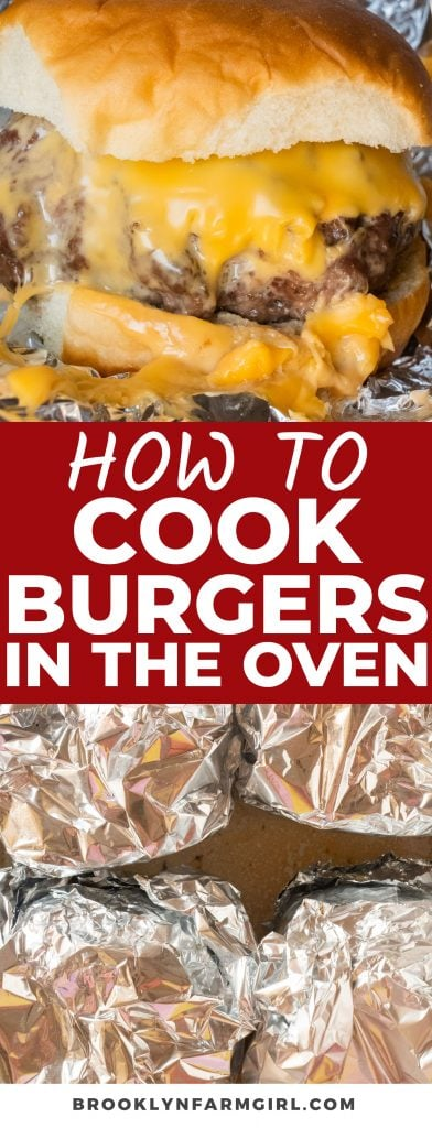 Easy step-by-step instructions on how cook burgers in the oven. These juicy burgers are covered in cheese and baked in foil to make them ooey gooey good!  It's the best way to enjoy burgers without a grill or stovetop.